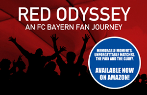 Red Odyssey: An FC Bayern Fan History. Buy it now!